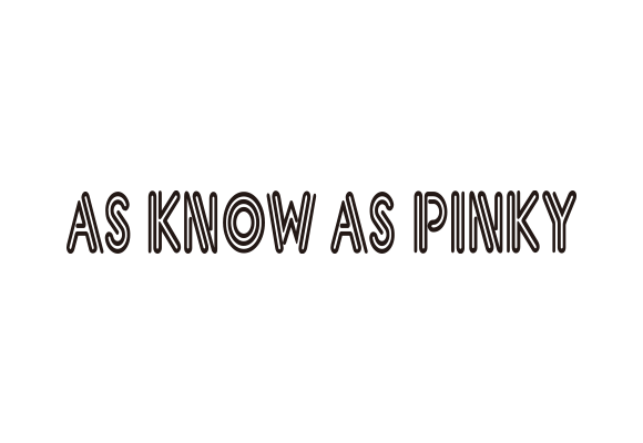 AS KNOW AS PINKY